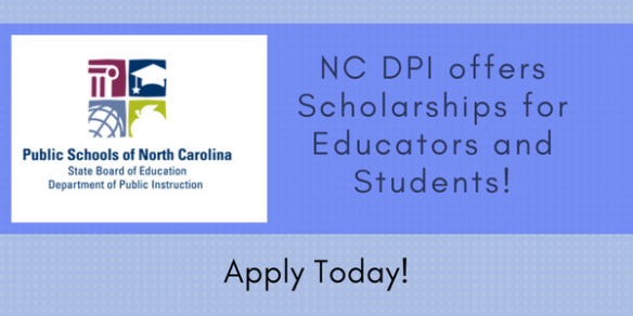 Scholarships for Educators andStudents Offered from NC Department of Public Instruction